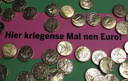 Hier haste mal nen Euro!